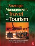 Strategic Management for Travel and Tourism, Evans, Nigel and Campbell, David, 0750648546