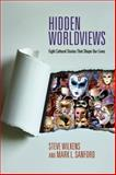 Hidden Worldviews, Steve Wilkens and Mark L. Sanford, 0830838546