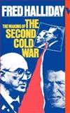 The Making of the Second Cold War, Halliday, Fred, 0860918548