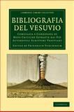 Bibliografia del Vesuvio : Compilata e Corredata di Note Critiche Estratte dai Pi#249; Autorevoli Scrittori Vesuviani, , 1108028543