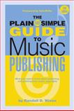 The Plain and Simple Guide to Music Publishing, Randall D. Wixen, 1423468546