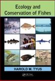 Ecology and Conservation of Fishes, Harold M. Tyus, 1439858543