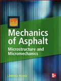 Mechanics of Asphalt : Microstructure and Micromechanics, Wang, Linbing, 0071498540