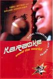 Karaoke Around the World : Global Technology, Local Singing, , 0415258545