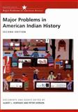 Major Problems in American Indian History : Documents and Essays, Hurtado, Albert and Iverson, Peter, 0618068546