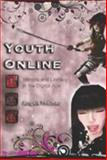 Youth Online : Identity and Literacy in the Digital Age, Thomas, Angela, 0820478547