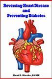 Reversing Heart Disease and Preventing Diabetes, Kent Rieske, 0982848544