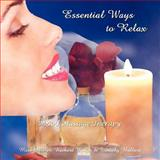Essential Ways to Relax, Timothy Bullard, 1434348547