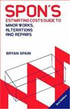 Spon's Estimating Costs Guide to Minor Works, Alterations, and Repairs to Fire, Flood, Gale, and Theft Damage, Spain, Bryan, 0415318548