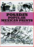 Posada's Popular Mexican Prints, Jose G. Posada, 0486228541