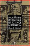 Foundations of Dialogue in Science and Religion 9780631208549