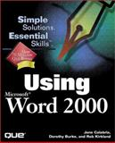 Using Microsoft Word, 2000, Calabria, Jane and Kirkland, Rob, 0789718545