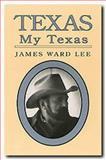Texas, My Texas, James W. Lee, 0929398548