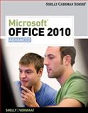 Microsoft® Office 2010 : Advanced, Shelly, Gary B. and Vermaat, Misty E., 1439078548