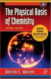 The Physical Basis of Chemistry, Warren, Warren S., 0127358552