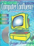 Computer Confluence : Exploring Tomorrow's Technology, Beekman, George, 0201438550