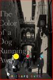 The Color of a Dog Running Away, Richard Gwyn, 0385518552