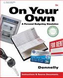 On Your Own : A Personal Budgeting Simulation, Donnelly, Mary Queen, 0538448555