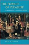The Pursuit of Pleasure - Drugs and Stimulants in Iranian History, 1500-1900, Matthee, Rudi, 0691118558