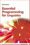 Essential Programming for Linguistics, Weisser, Martin, 0748638555