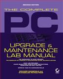 The Complete PC Upgrade and Maintenance Lab Manual, Mansfield, Richard and Petroutsos, Evangelos, 0782128556