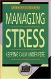 Managing Stress : Keeping Calm under Fire, Braham, Barbara J., 155623855X