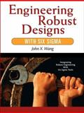 Engineering Robust Designs with Six Sigma, Wang, John X., 0131448552