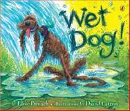 Wet Dog!, Elise Broach, 0142408557