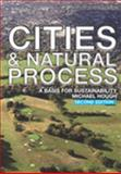 Cities and Natural Process : A Basis for Sustainability, Hough, Michael, 0415298555