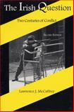 The Irish Question : Two Centuries of Conflict, McCaffrey, Lawrence J., 0813108551