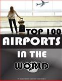 Top 100 Airports in the World, Alex Trost and Vadim Kravetsky, 1490588558