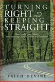 Turning Right and Keeping Straight, Faith Devine, 1499048556
