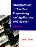 Microprocessor Architecture, Programming and Applications with the 8085, Gaonkar, Ramesh S., 0131988557