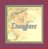 Prayers for Your Daughter, W. Terry Whalin, 0805418555