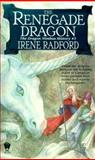 The Renegade Dragon, Irene Radford, 0886778557