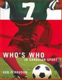 Who's Who in Canadian Sport, Ferguson, Bob, 1550418556