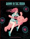 Bunny in the Moon: the Art of Tara Mcpherson Volume 3, Tara McPherson, 1595828559