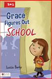 Grace Figures Out School, Leslie Burby, 162902855X