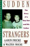 Sudden Strangers, Aaron Fricke and Walter Fricke, 0312078552