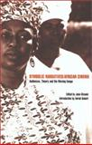Symbolic Narratives - African Cinema : Audiences, Theory and the Moving Image, Givanni, June, 0851708552