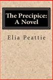 The Precipice: a Novel, Elia Peattie, 1500218553