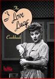 The I Love Lucy Cookbook, Sarah Key and Vicky Wells, 1558598553