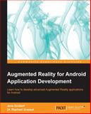 Augmented Reality for Android Application Development, Jens Grubert and Raphael Grasset, 1782168559