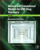 Animal and Translational Models for CNS Drug Discovery Vol. 2 : Neurological Disorders, , 0123738555