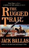 Rugged Trail, Jack Ballas, 0425168557