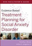 Treatment Planning for Social Anxiety, Jongsma, Arthur E., Jr. and Bruce, Timothy J., 047054855X