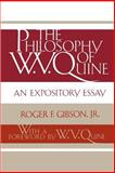 The Philosophy of W. V. Quine : An Expository Essay, Gibson, Roger F., 0813008557