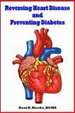 Reversing Heart Disease and Preventing Diabetes, Kent Rieske, 0982848552