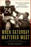 When Saturday Mattered Most, Mark Beech, 1250038553