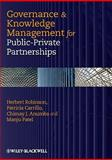Governance and Knowledge Management for Public-Private Partnerships, Robinson, Herbert and Anumba, Chimay J., 1405188553